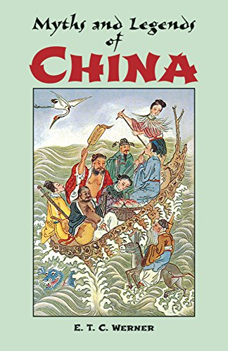 Myths and Legends of China: Werner, E. T.