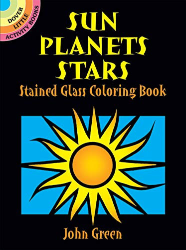 9780486280974: Sun, Planets, Stars Stained Glass Coloring Book (Dover Stained Glass Coloring Book)