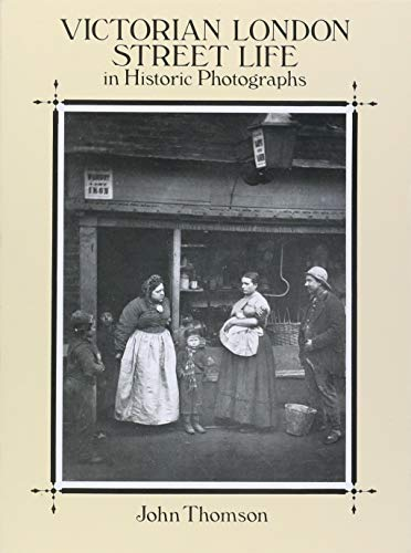9780486281216: Victorian London Street Life in Historic Photographs