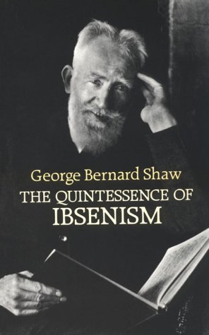 The Quintessence of Ibsenism (Dover Books on: Shaw, George Bernard