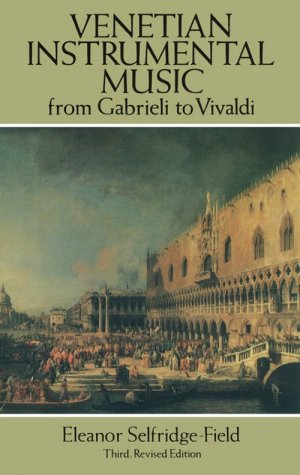 9780486281513: Venetian Instrumental Music from Gabrieli to Vivaldi: Third, Revised Edition
