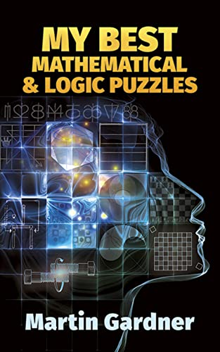 My Best Mathematical and Logic Puzzles (Dover Recreational Math) (0486281523) by Gardner, Martin