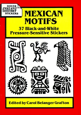 9780486281742: Mexican Motifs: 37 Black-And-White Pressure-Sensitive Stickers (Dover Instant Art Stickers)
