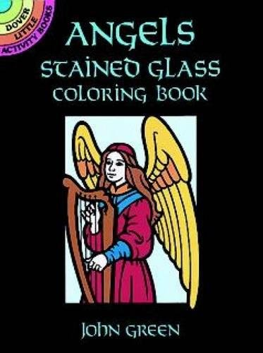 ANGELS STAINED GLASS COLORING BOOK (8 full-page: Green, John
