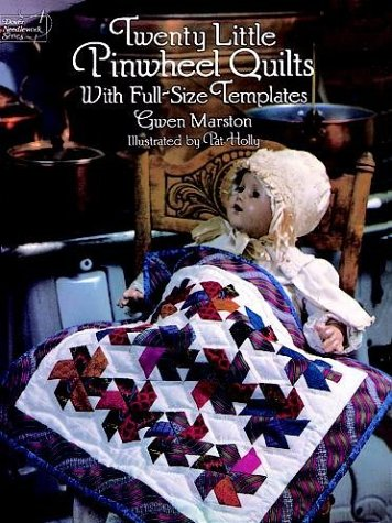 Twenty Little Pinwheel Quilts: With Full-Size Templates (Dover Needlework Series) (0486282163) by Gwen Marston