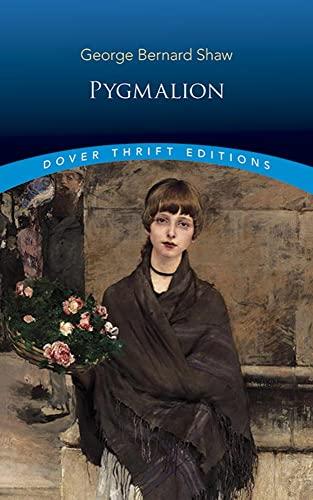 Pygmalion (Dover Thrift): George Bernard Shaw