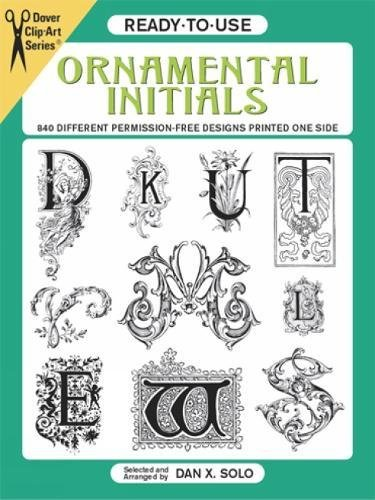 9780486282480: Ready-to-Use Ornamental Initials: 840 Different Copyright-Free Designs Printed One Side (Dover Clip Art Ready-to-Use)