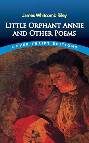 Little Orphant Annie and Other Poems (Dover: James Whitcomb Riley