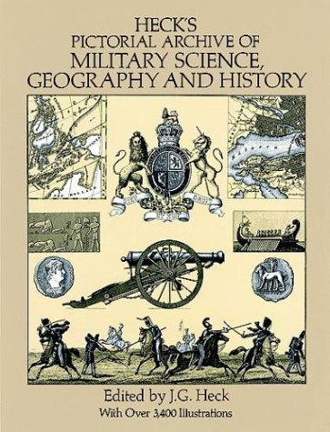 Heck's Pictorial Archive of Military Science, Geography and History (Dover Pictorial Archive) ...