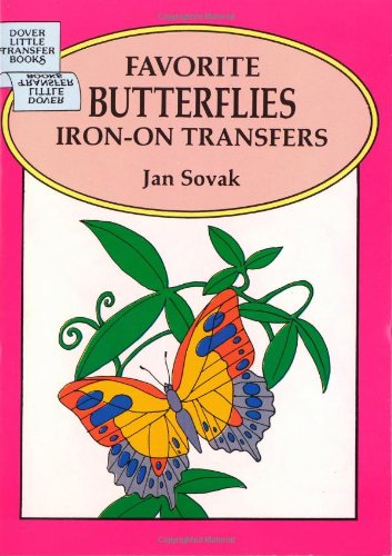 Favorite Butterflies Iron-on Transfers (Dover Iron-On Transfer Patterns): Sovak, Jan
