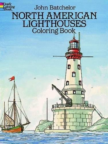 North American Lighthouses Coloring Book (Dover History: Batchelor, John, Coloring