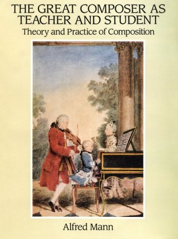 9780486283166: The Great Composer As Teacher and Student: Theory and Practice of Composition