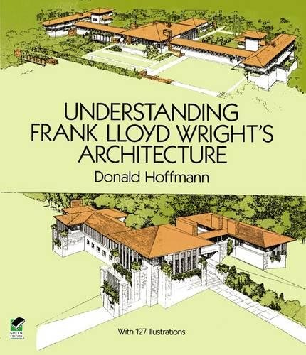 9780486283647: Understanding Frank Lloyd Wright's Architecture (Dover Architecture)