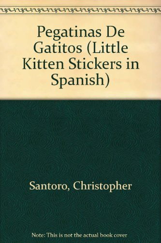 Pegatinas De Gatitos/Little Kittens Stickers (Spanish Edition) (0486283771) by Santoro, Christopher