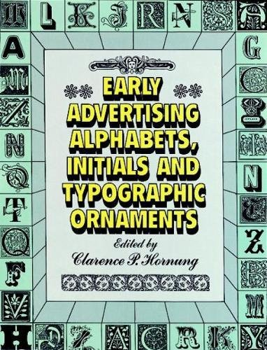 Early Advertising Alphabets, Initials and Typographic Ornaments (Dover Pictorial Archive): Clarence...