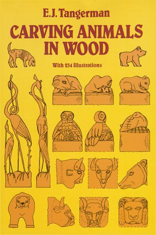 Carving Animals in Wood: Tangerman, E. J.