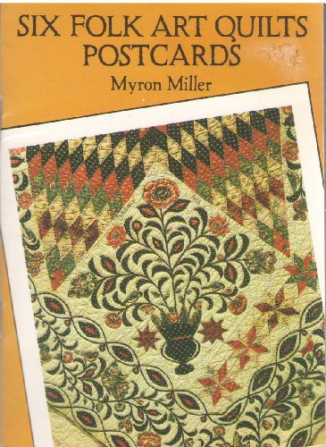 Six Folk Art Quilts Postcards (0486284905) by Myron Miller