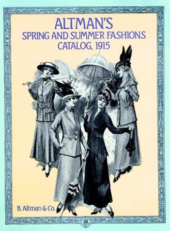 9780486285276: Altman's Spring and Summer Fashions Catalog, 1915 (Altman's Spring & Summer Fashions Catalog)