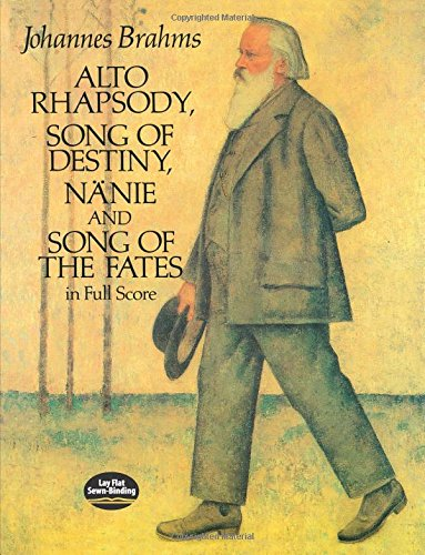9780486285283: Alto Rhapsody, Song of Destiny, Nanie and Song of the Fates in Full Score