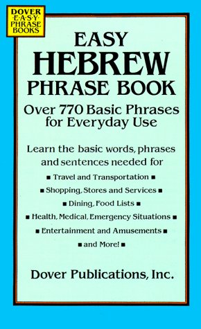 Easy Hebrew Phrase Book: Over 770 Basic Phrases for Everyday Use (Dover Easy Phrase Books) (0486285561) by Dover