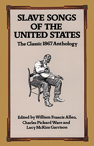 9780486285733: Slave Songs of the United States: The Classic 1867 Anthology