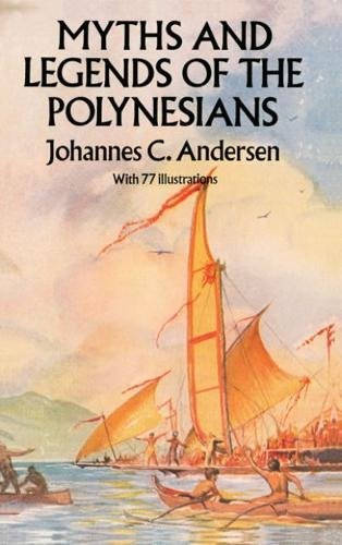 Myths and Legends of the Polynesians: Johannes C. Andersen