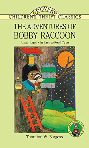 The Adventures of Bobby Raccoon (Dover Children's Thrift Classics) (9780486286174) by Thornton W. Burgess