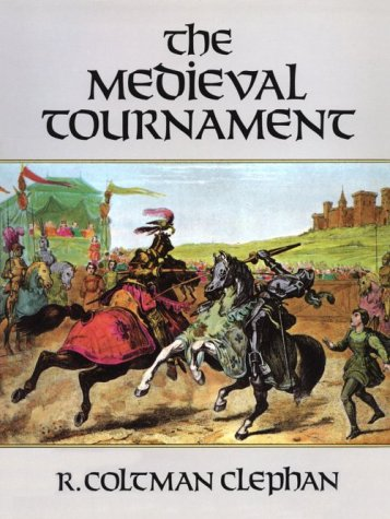 9780486286204: The Medieval Tournament (Dover Military History, Weapons, Armor)