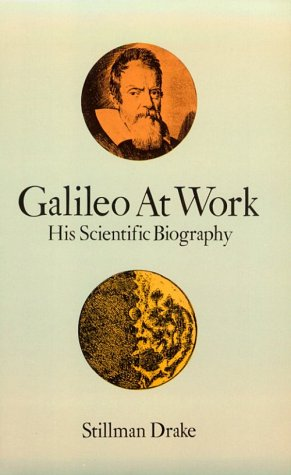 9780486286310: Galileo at Work: His Scientific Biography