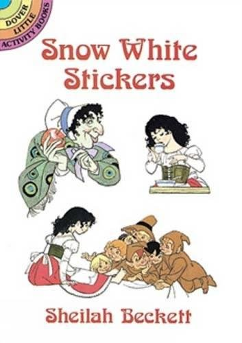 Snow White Stickers (Dover Little Activity Books Stickers) (9780486286839) by Sheilah Beckett