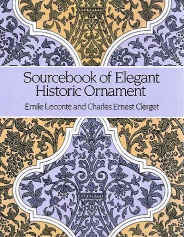Sourcebook of Elegant Historic Ornament: LeConte, Emile