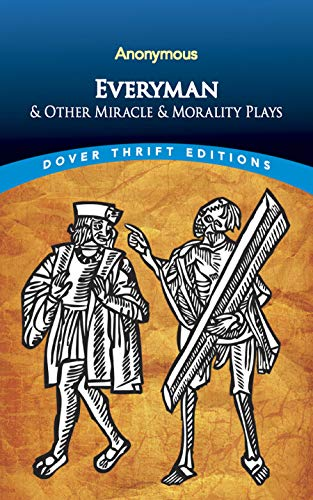 Everyman and Other Miracle and Morality Plays: Anonymous