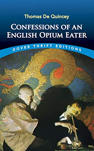 9780486287423: Confessions of an English Opium-Eater (Dover Thrift Editions)