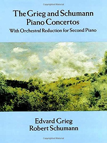 9780486287713: The Grieg and Schumann Piano Concertos: With Orchestral Reduction for Second Piano (Dover Music for Piano)