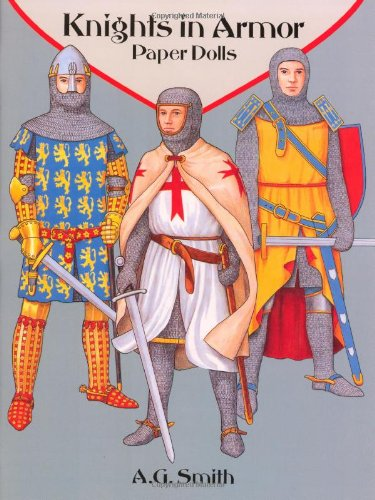 Knights in Armor Paper Dolls (Dover Paper Dolls): A. G. Smith