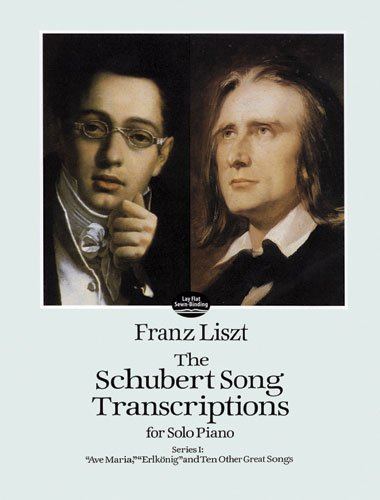 9780486288659: The Schubert Song Transcriptions for Solo Piano: Ave Maria, Erlkonig and Ten Other Great Songs