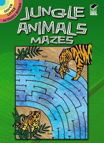 Jungle Animals Mazes (Dover Little Activity Books): Wynne, Patricia J.; Gaspas-Ettl, Dianne