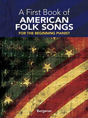 9780486288857: A First Book of American Folk Songs : 25 Favorite Pieces in Easy Piano Arrangements
