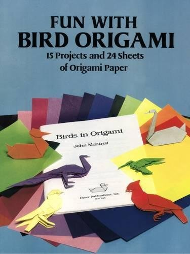 9780486289175: Fun With Bird Origami: 15 Projects and 24 Sheets of Origami Paper