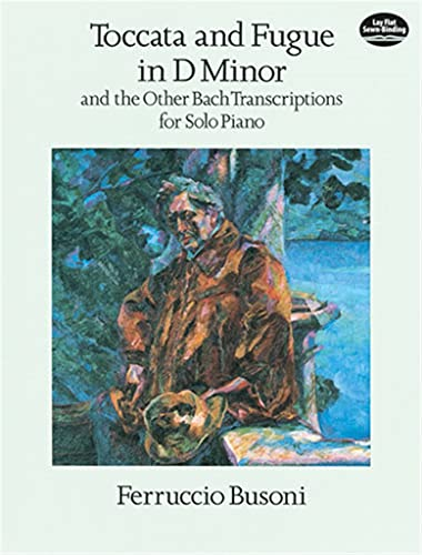9780486290508: Toccata and Fugue in D Minor and the Other Bach Transcriptions for Solo Piano (Dover Music for Piano)