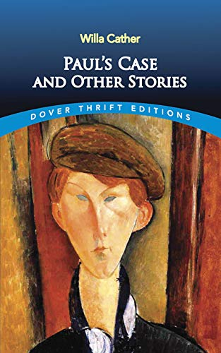 Paul's Case and Other Stories (Dover Thrift Editions) (0486290573) by Willa Cather