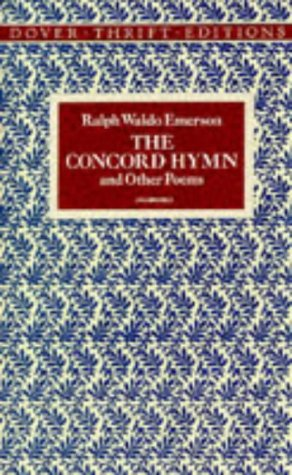 The Concord Hymn and Other Poems (Dover: Ralph Waldo Emerson