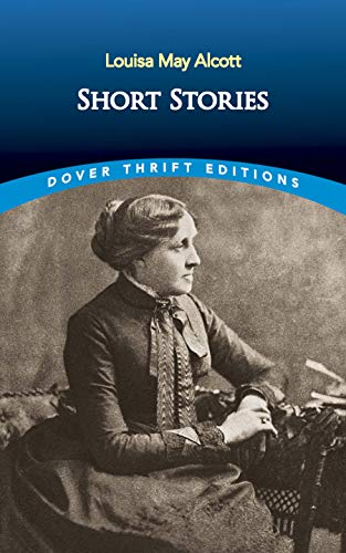 Short Stories (Dover Thrift Editions): Louisa May Alcott