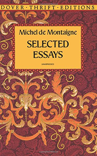 Selected Essays (Dover Thrift Editions): Montaigne, Michel de