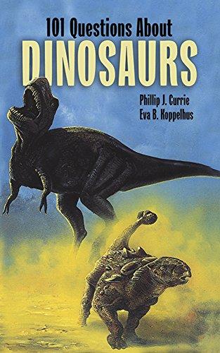 101 Questions About Dinosaurs: Philip J. Currie; Eva B. Koppelhus