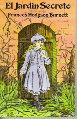 El Jardin Secreto / The Secret Garden (Spanish Edition) (0486291995) by Frances Hodgson Burnett