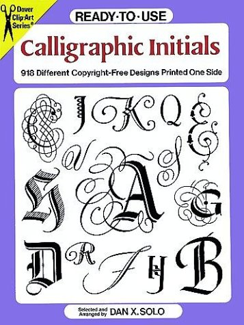 Ready-to-Use Calligraphic Initials: 918 Different Copyright-Free Designs Printed One Side (Clip Art...