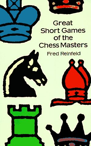 9780486292663: Great Short Games of the Chess Masters