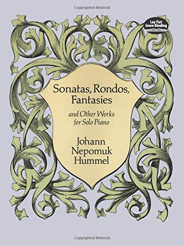 Sonatas, Rondos, Fantasies and Other Works for: Johann Nepomuk Hummel