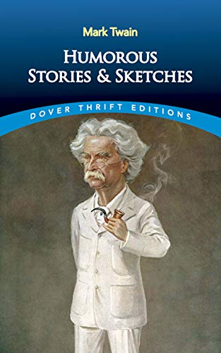 Humorous Stories and Sketches (Dover Thrift Editions): Mark Twain
